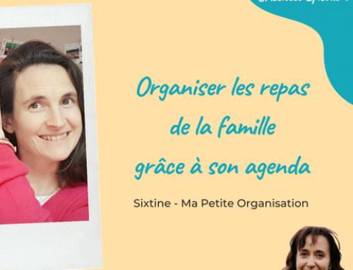 Episode 1 – Organiser les repas avec un agenda papier.  Avec Sixtine, Fondatrice de Ma Petite Organisation